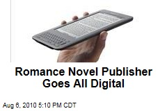 Romance Novel Publisher Goes All Digital