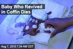 Baby Who Revived in Coffin Dies