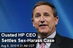 Ousted HP CEO Settles Sex-Harass Case