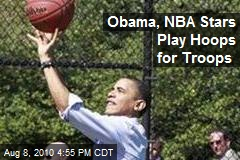 Obama, NBA Stars Play Hoops for Troops