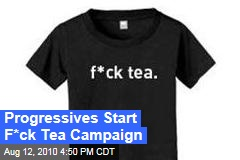 Progressives Start F*ck Tea Campaign