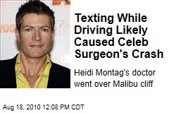 Texting While Driving Likely Caused Celeb Surgeon's Crash