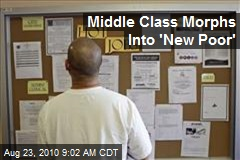 Middle Class Morphs Into 'New Poor'