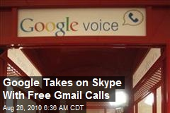 Google Takes on Skype With Free Gmail Calls