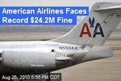 American Airlines Faces Record Fine of $24.2M