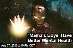 'Mama's Boys' Have Better Mental Health