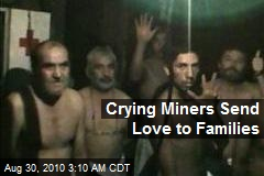 Crying Miners Send Love to Families