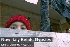 Now Italy Evicts Gypsies