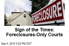 Sign of the Times: Foreclosures-Only Courts