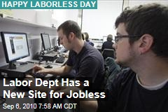 Labor Dept Has a New Site for Jobless